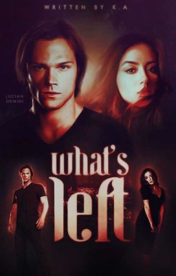 WHAT'S LEFT [SAM WINCHESTER]