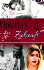 Violetta's Zukunft 2♡♡*abgeschlossen* by Vilueo2