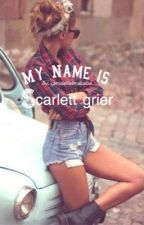 My Name is Scarlett Grier by Camdallasmababe