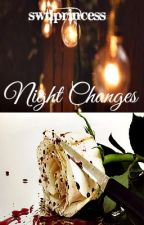 Night Changes by swt1princess
