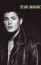 Dean Winchester Imagines by emilyyy_kate