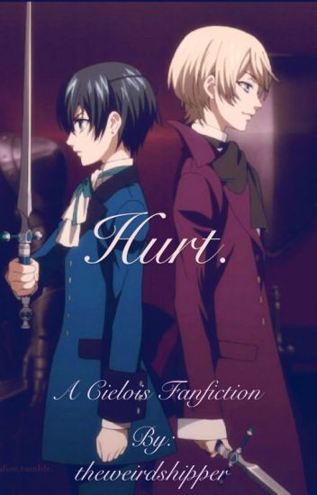 Hurt (A Cielois fan fiction)