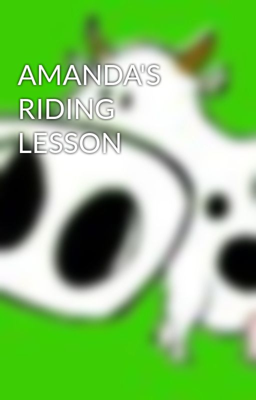 AMANDA'S RIDING LESSON by Bovinity