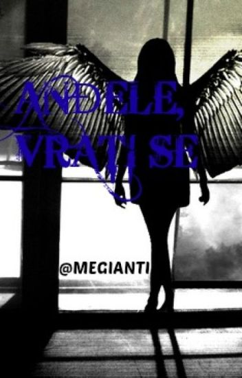 Anđele, vrati se