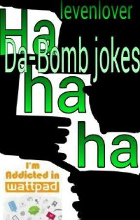 Da-Bomb jokes by levenlover
