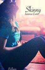 Skinny -historia corta- by brillxam
