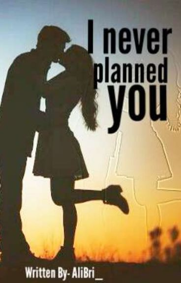 I Never Planned You
