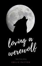 Loving A Werewolf (BoyxBoy) - Book 1 EDITING by boyxboyuser