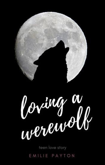 Loving A Werewolf (BoyxBoy) - Book 1 EDITING