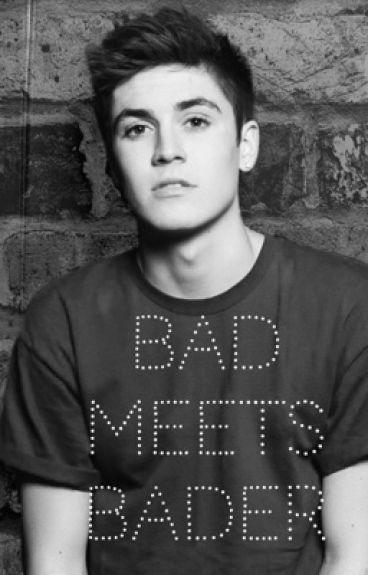 Bad meets bader (sammy wilk fanfic)