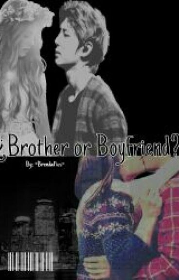 ¿Brother or Boyfriend? [Leo y Tú]