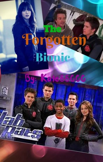 The Forgotten Bionic (~Lab Rats FF: Season 2~)-COMPLETED-