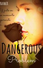 Dangerous Problem - H.S by Kathh28