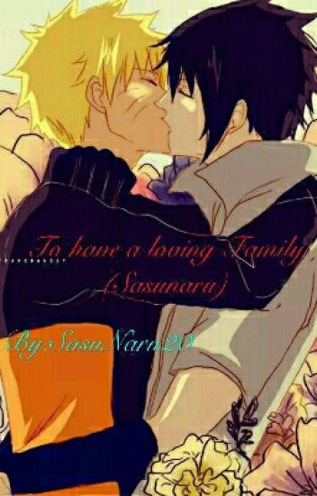 To have a loving Family (Sasunaru)