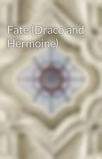 Fate (Draco and Hermoine) by punchbuggy321