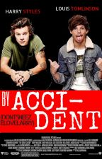 By Accident || Larry Stylinson by DontSneezeLoveLarry