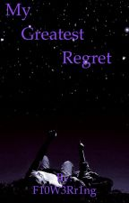 My Greatest Regret (Harry Styles) by F10W3Rr1ng