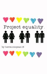 Project Equality by hermionejean18
