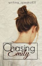 Chasing Emily by writing_speaks431