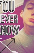 You Never Know by _bruhits5squad_