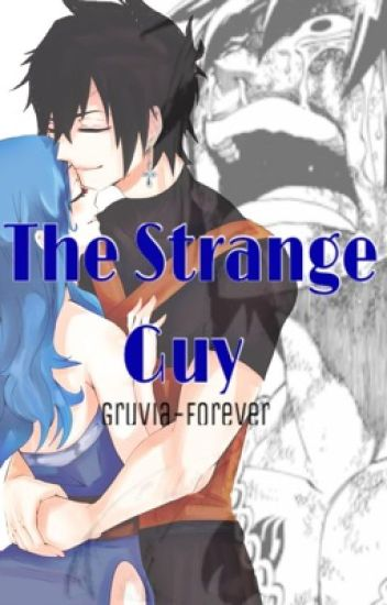 The strange guy (Gruvia)