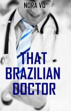 That Brazilian Doctor by NoraVD