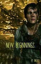 New Beginnings (A Maze Runner {Thomas} fanfic) by 1noel2