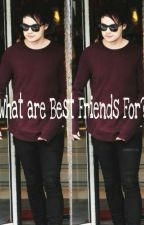 """""""What Are Best Friends For?"""" by _JalumHood_"""