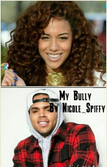 My Bully (Chris Brown Love Story)