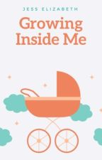 Growing Inside Me by writing98