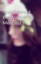 True Colors of the World - The Mentalist by Bethy1416
