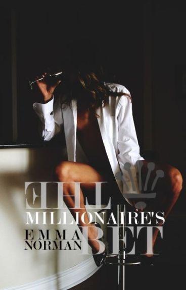 The Millionaire's Bet [BOOK ONE][#Wattys2015][#SYTYCW15][#CarinaPress]