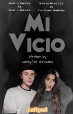 """""""Mi Vicio"""" [Justin Bieber y tú] by JustinBFanFics"""