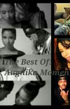 The Best Of: Augnika Moments by xxCancerbaby98xx