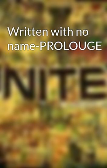 Written with no name-PROLOUGE