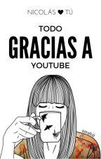 Todo gracias a Youtube [nicolás x tú] | jaidefinichon. by SoraFuji