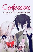 Confessions [Collection of One-Shot Stories] by EuclidAngel
