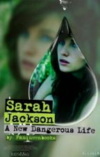 Sarah Jackson: A New Dangerous Life by xDanAndPhilGaymesX