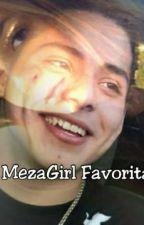 Mi MezaGirl Favorita. (Brandon Meza y tú) by Notch17
