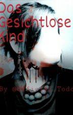Das Gesichtlose Kind by Official_Todd