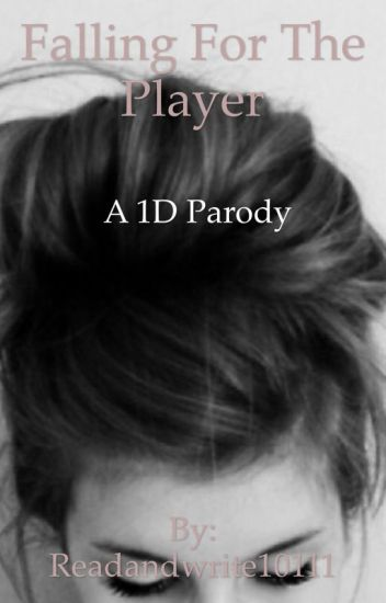 Falling For The Player (1D parody)