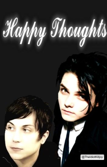 Happy Thoughts (Frerard)