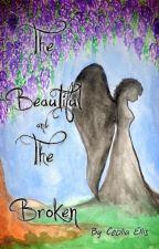 The Beautiful and the Broken by AngelOfNarnia