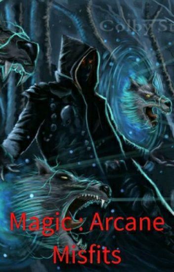 Magic : Arcane Misfits