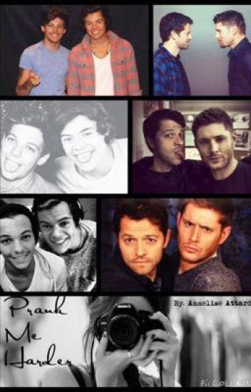 Prank Me Harder - (Larry Stylinson/Destiel)