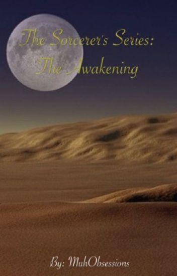 The Sorcerer's Series: The Awakening