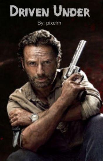 Driven Under (Rick Grimes) [The Walking Dead]