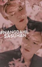 #NangDahilSaSuman #Wattys2016 by -euniverse