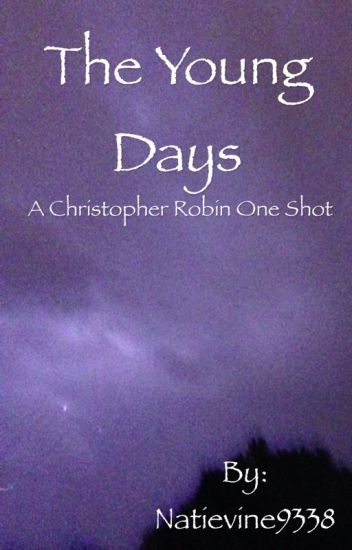 The Young Days(A Christopher Robin Short Story)