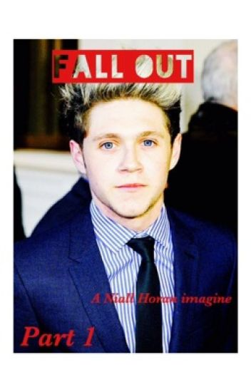 Fall out- a Niall fanfic